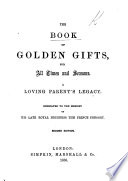 The Book Of Golden Gifts For All Times And Seasons A Loving Parent S Legacy Etc