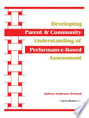 Developing Parent and Community Understanding of Performance Based Assessment