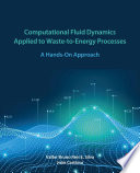 Computational Fluid Dynamics Applied to Waste to Energy Processes