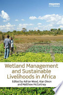 Wetland Management and Sustainable Livelihoods in Africa Book