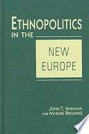 Ethnopolitics in the New Europe