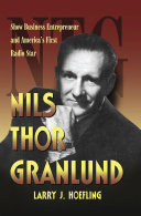 Nils Thor Granlund: Show Business Entrepreneur and America's ...