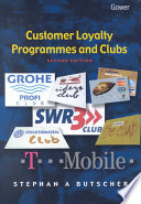 """""""Customer Loyalty Programmes and Clubs"""" by Stephan A. Butscher"""