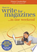 How To Write For Magazines In One Weekend