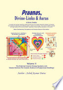 Praanas  Divine Links    Auras Volume I  The Internal Cosmic Energy System and the Internal Spirituality of the Individuals