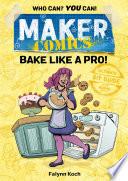 Maker Comics Bake Like A Pro  Book PDF