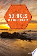 50 Hikes In Orange County Explorer S 50 Hikes