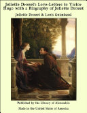 Juliette Drouet's Love-Letters to Victor Hugo with a Biography of Juliette Drouet ebook