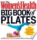 """The Women's Health Big Book of Pilates: The Essential Guide to Total-Body Fitness"" by Brooke Siler, Editors of Women's Health"