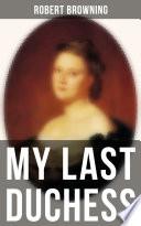 MY LAST DUCHESS Book