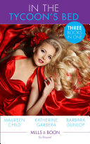 In The Tycoon's Bed: One Night, Two Heirs / The Rebel Tycoon Returns / An After-Hours Affair (Mills & Boon By Request) (The Millionaire's Club, Book 1)