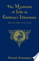 The Mysteries of Life in Children's Literature