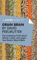 A Jooser Guide to Grain Brain by David Perlmutter