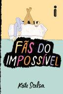 Fãs do impossível