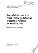 Undergraduate Education In The Physical Sciences And Mathematics For Students In Agriculture And Natural Resources
