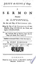 Jesus The King Of Kings A Sermon On Prov Viii 15 16 Preached At Liverpool On The Coronation Of George The Third Etc
