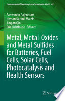 Metal  Metal Oxides and Metal Sulfides for Batteries  Fuel Cells  Solar Cells  Photocatalysis and Health Sensors Book