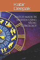Match Made in Heaven Using Vedic Astrology