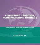 Consuming Tradition, Manufacturing Heritage ebook