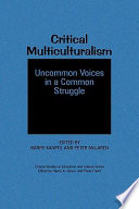 Critical Multiculturalism  : Uncommon Voices in a Common Struggle