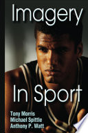 """Imagery in Sport"" by Tony Morris, Michael Spittle, Anthony P. Watt"