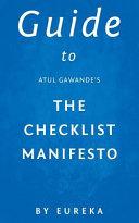 Guide to Atul Gawande s the Checklist Manifesto