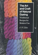 The Art and Craft of Natural Dyeing