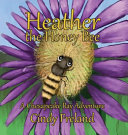 Heather The Honey Bee Book