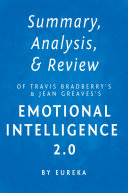 Summary  Analysis   Review of Travis Bradberry   s and Jean Greaves   s Emotional Intelligence 2 0 by Eureka