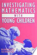 Investigating Mathematics with Young Children
