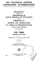 1971 National Science Foundation Authorization  Hearings Before the Subcommittee on Science  Research  and Development   91 2  on H R  15696  Supersede by H R  16595  Feb  17 20  24  25  March 19  1970