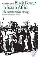 """Black Power in South Africa: The Evolution of an Ideology"" by Gail M. Gerhart"