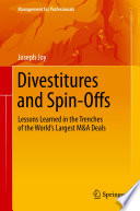 """Divestitures and Spin-Offs: Lessons Learned in the Trenches of the World's Largest M&A Deals"" by Joseph Joy"
