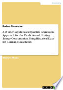 A D Vine Copula Based Quantile Regression Approach for the Prediction of Heating Energy Consumption  Using Historical Data for German Households