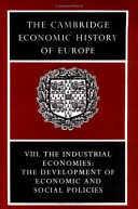 The Cambridge Economic History of Europe from the Decline of the Roman Empire: Volume 8, The Industrial Economies: The Development of Economic and Social Policies