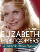 The Essential Elizabeth Montgomery Book