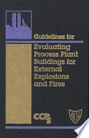 Guidelines for Evaluating Process Plant Buildings for External Explosions and Fires