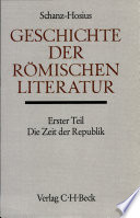 Geschichte der römischen Literatur bis zum Gesetzgebungswerk des Kaisers Justinian  , Teil 1