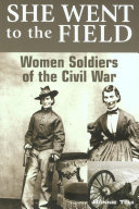 Pdf She Went to the Field: Women Soldiers of the Civil War