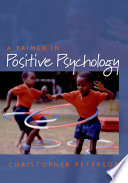 """A Primer in Positive Psychology"" by Christopher Peterson"