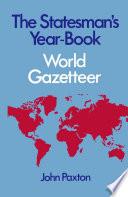 Statesman s Yearbook World Gazetteer Book PDF