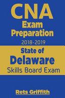 CNA Exam Preparation 2018 2019  State of Delaware Skills Board Exam Book
