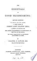 The essentials of good skirmishing  To which are added a brief system of common light infantry drill   c