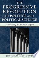 The Progressive Revolution in Politics and Political Science