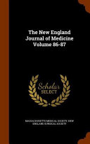 The New England Journal Of Medicine Volume 86 87