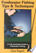 """Freshwater Fishing Tips and Techniques"" by Gene Kugach"
