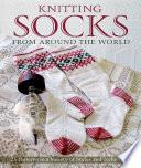 Knitting Socks From Around The World