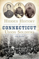 Hidden History of Connecticut Union Soldiers