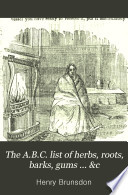 The A B C  list of herbs  roots  barks  gums      c