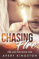 Chasing Fire   fire and Fury Book One
